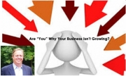Are You the Reason Your Business Isn't Growing?